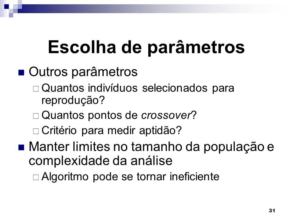 Escolha de parâmetros Outros parâmetros