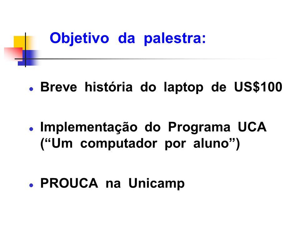 Objetivo da palestra: Breve história do laptop de US$100