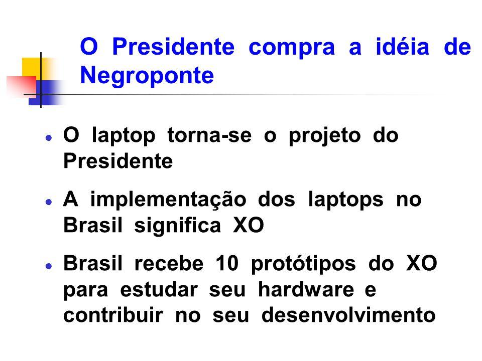 O Presidente compra a idéia de Negroponte