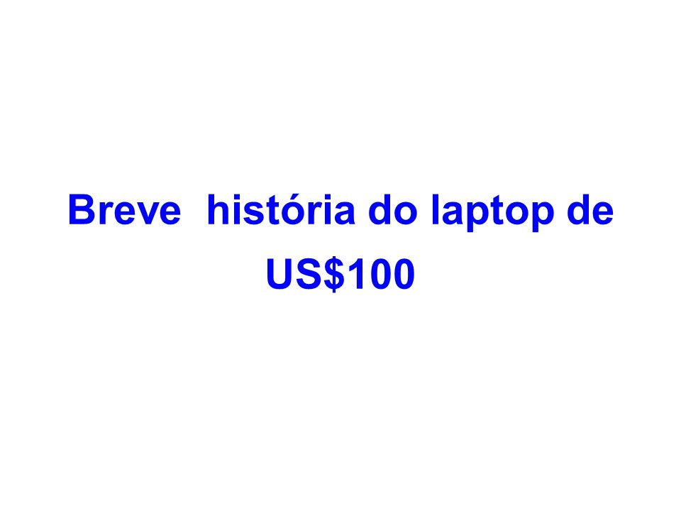Breve história do laptop de US$100