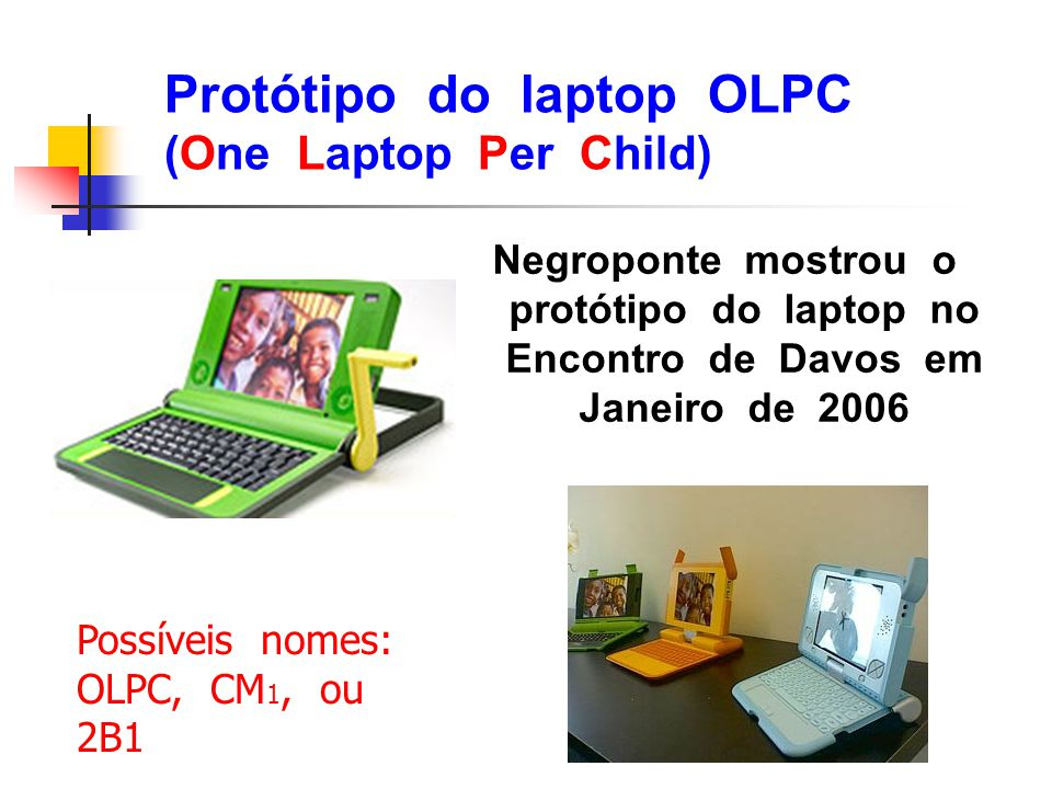 Protótipo do laptop OLPC (One Laptop Per Child)