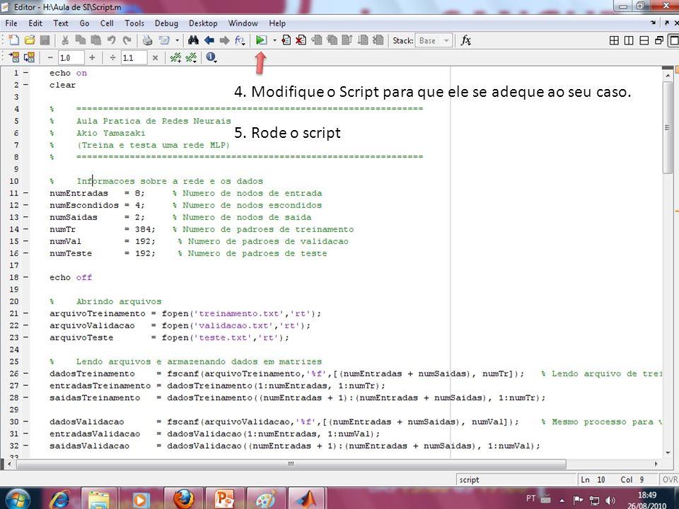 4. Modifique o Script para que ele se adeque ao seu caso.