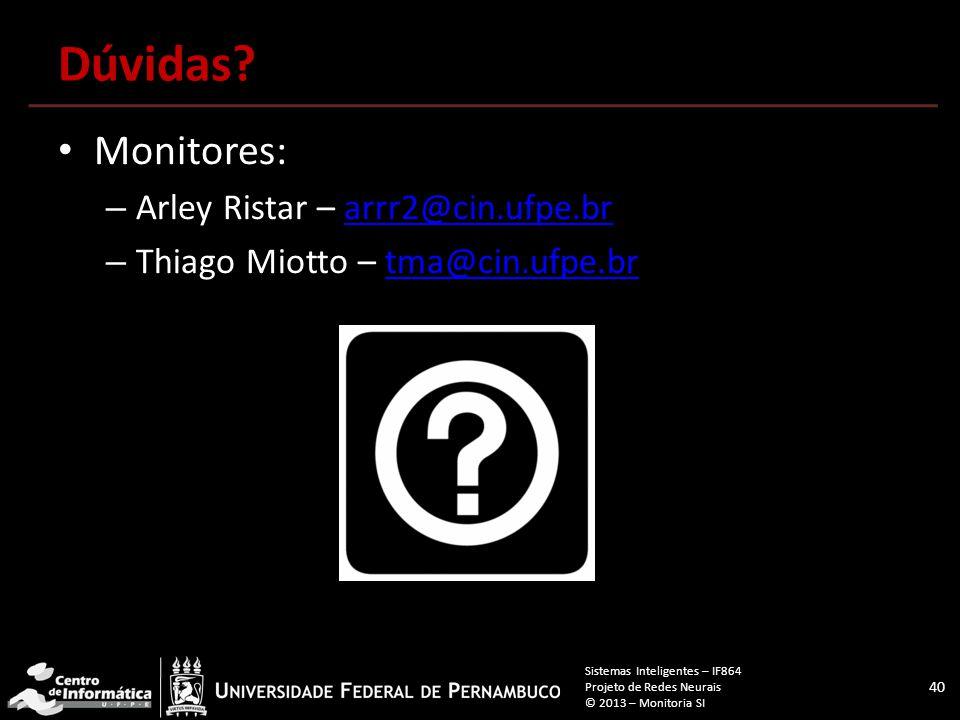 Dúvidas Monitores: Arley Ristar – arrr2@cin.ufpe.br