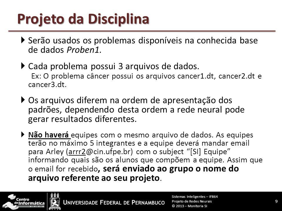 Projeto da Disciplina Serão usados os problemas disponíveis na conhecida base de dados Proben1.