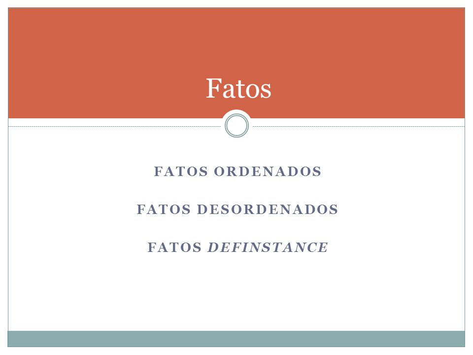 Fatos Fatos Ordenados Fatos Desordenados Fatos definstance