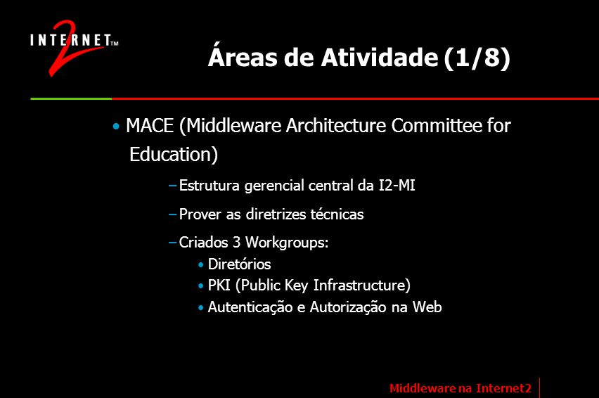 Áreas de Atividade (1/8) MACE (Middleware Architecture Committee for