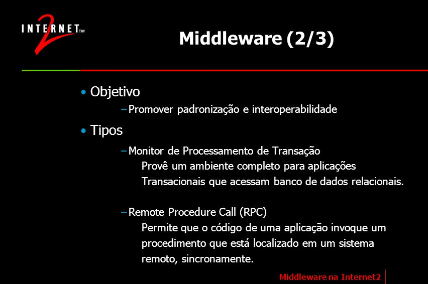 Middleware (2/3) Objetivo Tipos