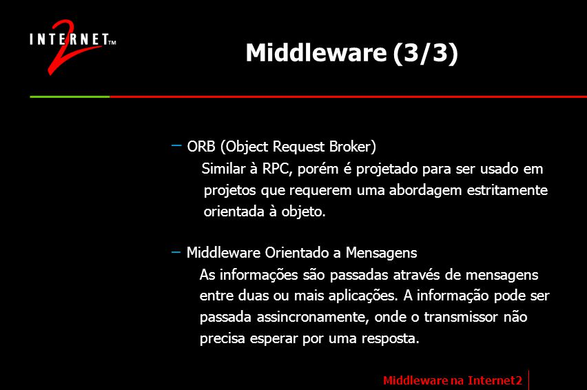 Middleware (3/3) ORB (Object Request Broker)