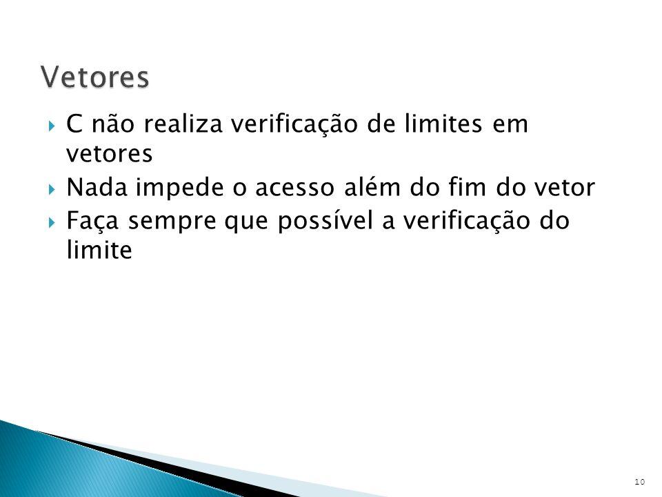 Vetores C não realiza verificação de limites em vetores