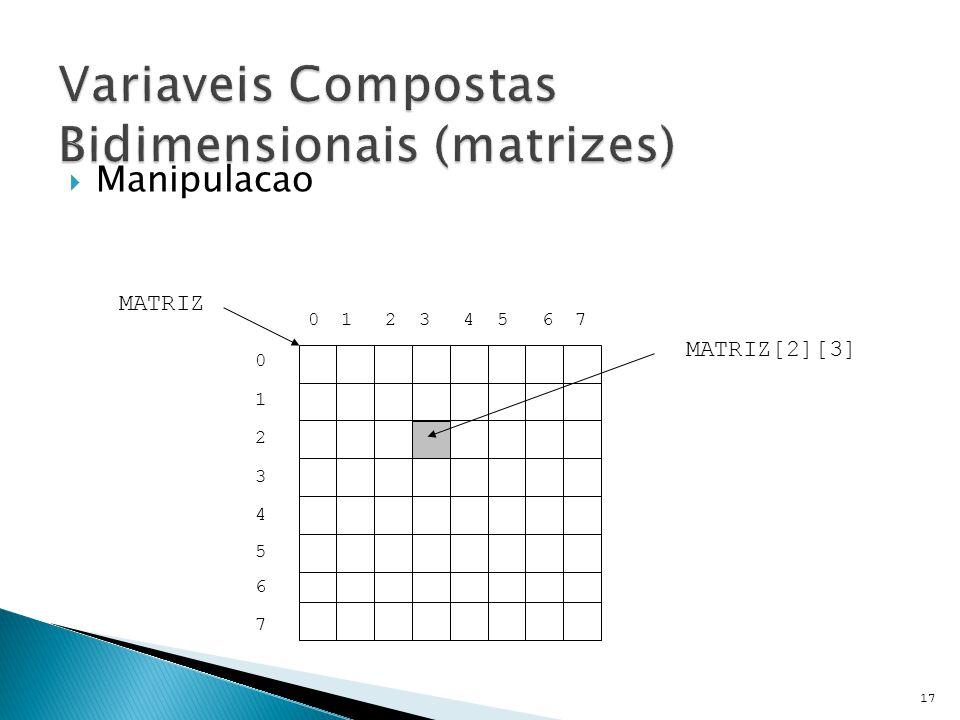 Variaveis Compostas Bidimensionais (matrizes)