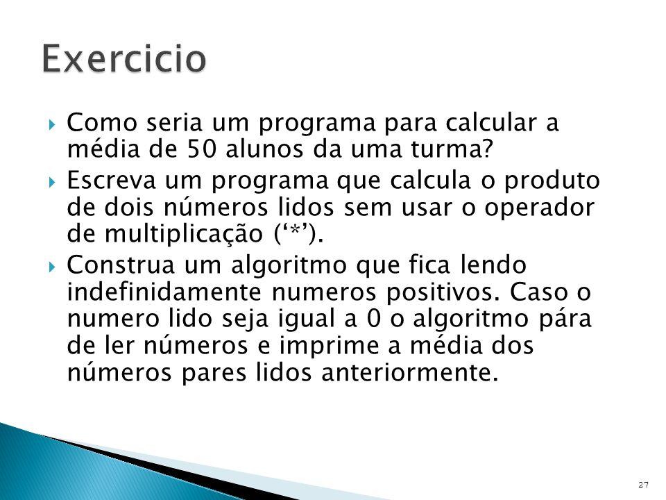 Exercicio Como seria um programa para calcular a média de 50 alunos da uma turma