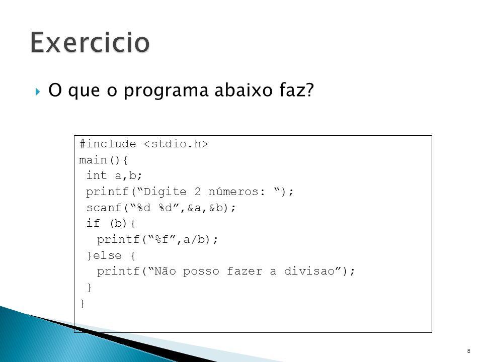 Exercicio O que o programa abaixo faz #include <stdio.h>