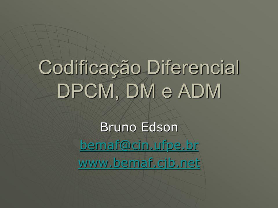Codificação Diferencial DPCM, DM e ADM