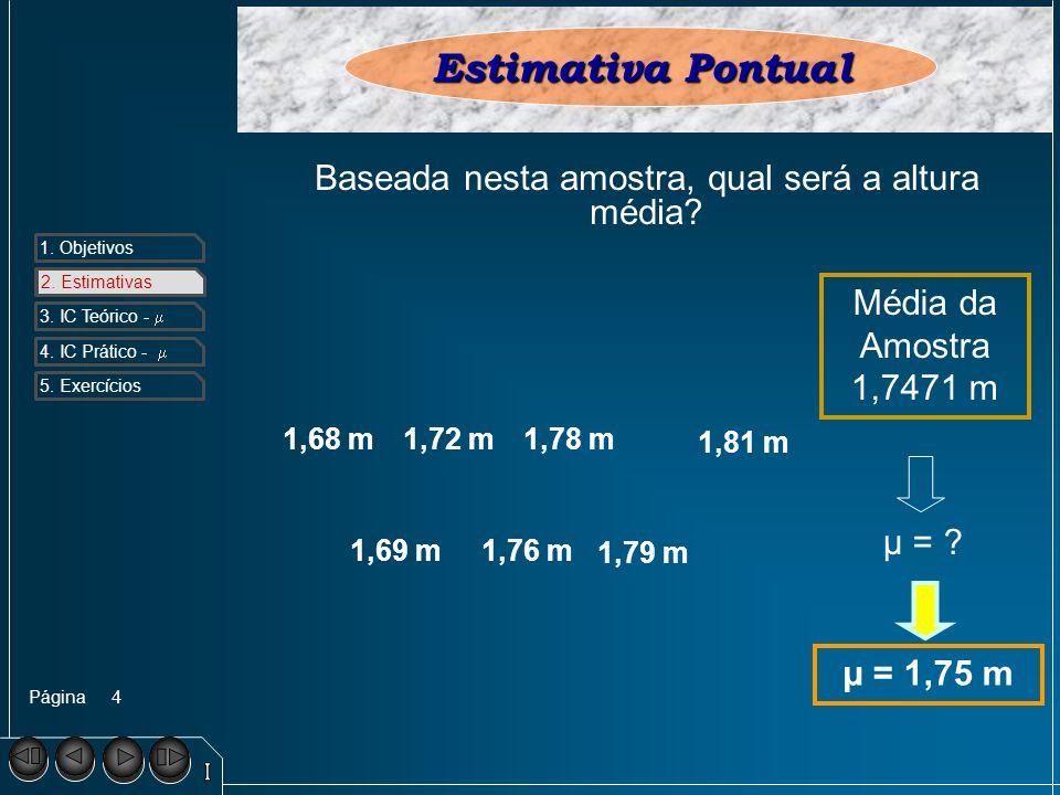 Baseada nesta amostra, qual será a altura média