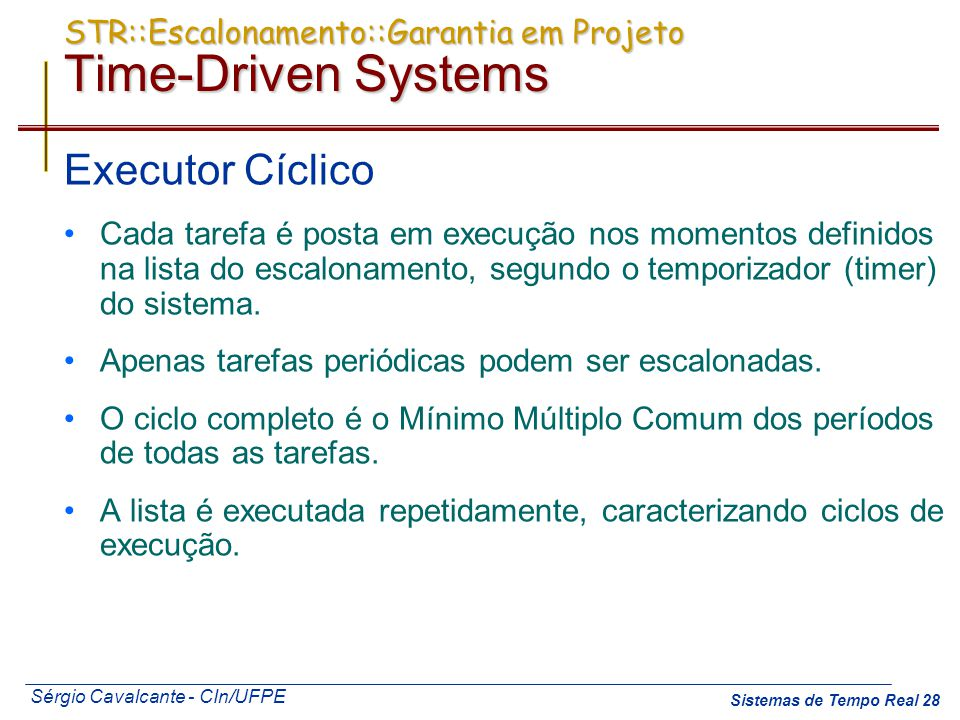 STR::Escalonamento::Garantia em Projeto Time-Driven Systems