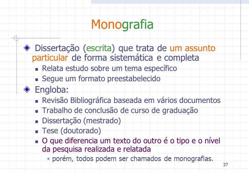 Monografia Dissertação (escrita) que trata de um assunto particular de forma sistemática e completa.