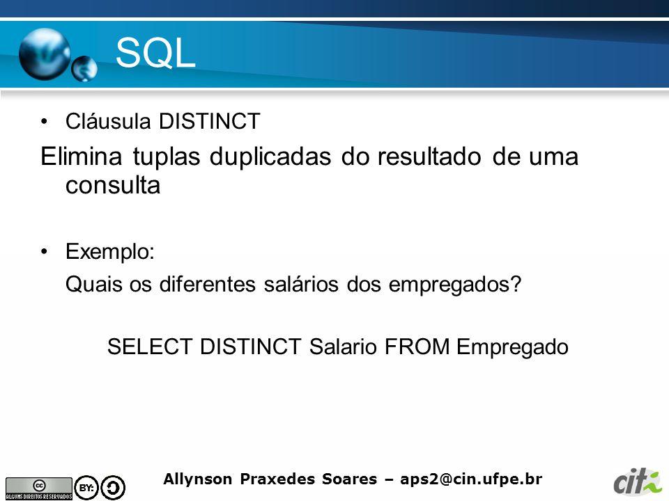 SQL Elimina tuplas duplicadas do resultado de uma consulta