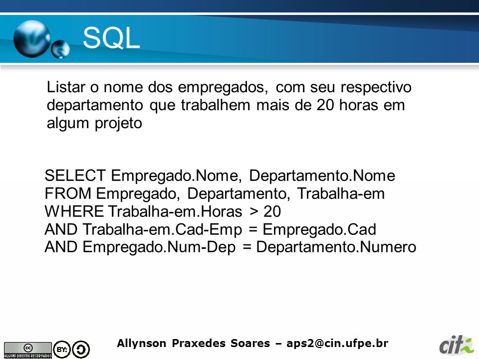 SQL Listar o nome dos empregados, com seu respectivo departamento que trabalhem mais de 20 horas em algum projeto.