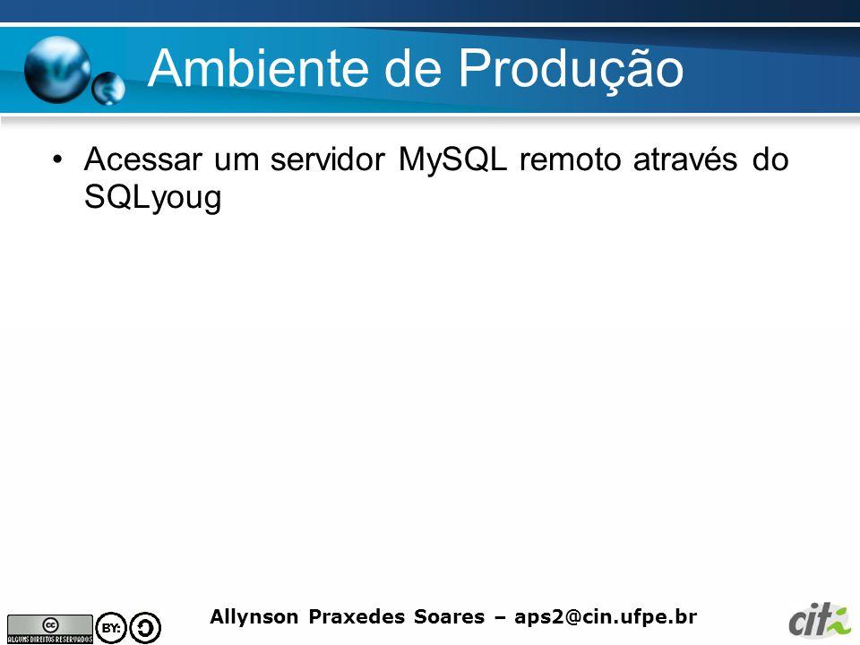 Ambiente de Produção Acessar um servidor MySQL remoto através do SQLyoug