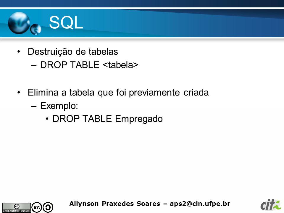 SQL Destruição de tabelas DROP TABLE <tabela>