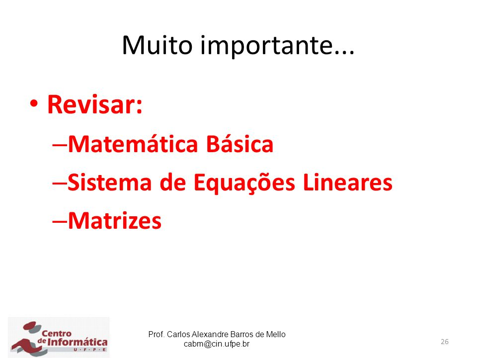 Muito importante... Revisar: Matemática Básica