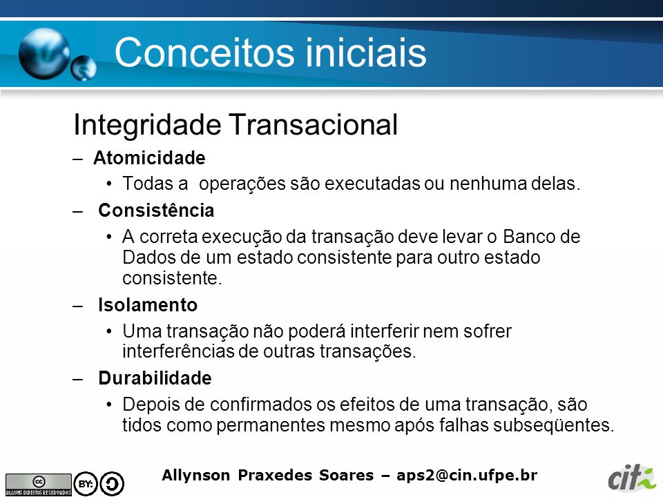 Conceitos iniciais Integridade Transacional Atomicidade
