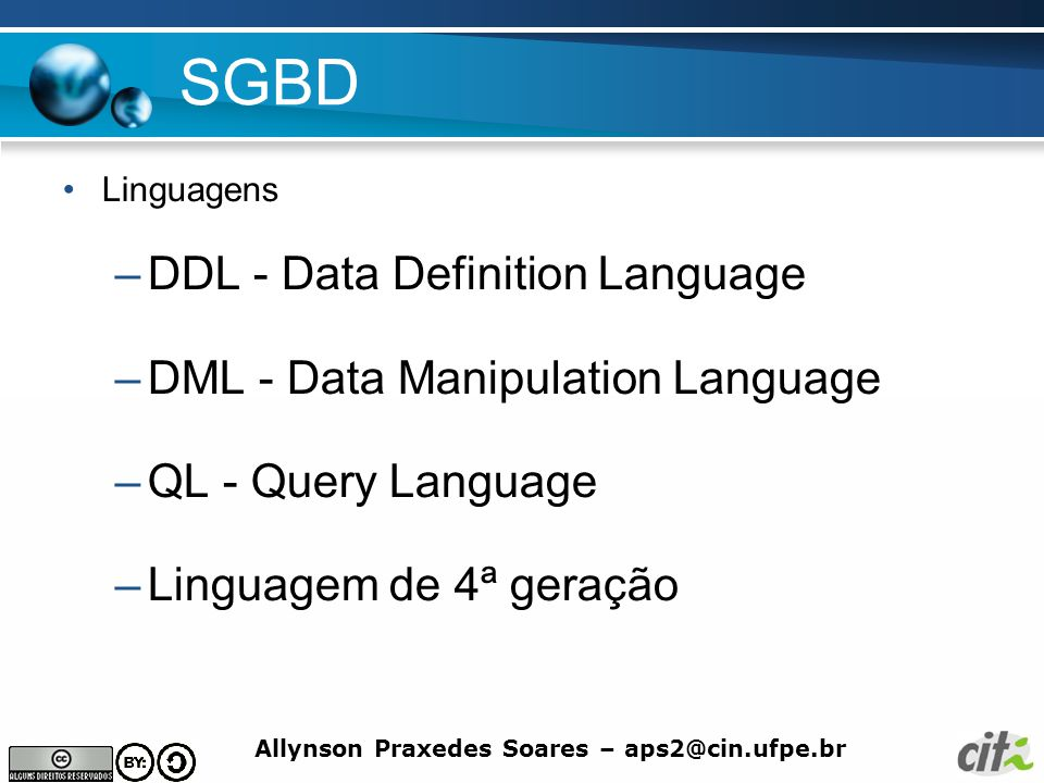 SGBD DDL - Data Definition Language DML - Data Manipulation Language