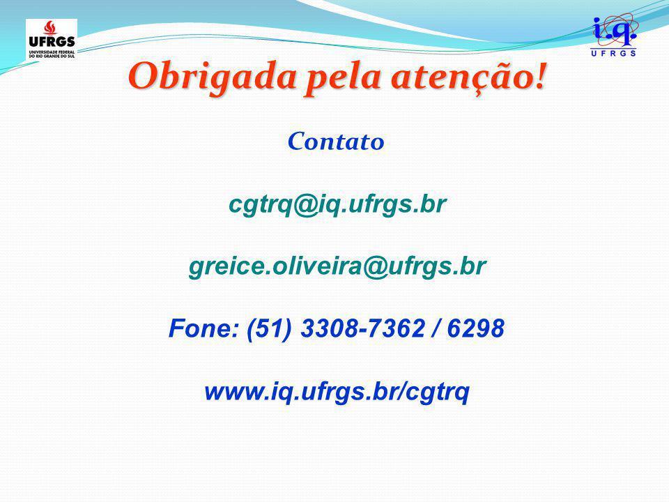 Obrigada pela atenção! Contato cgtrq@iq.ufrgs.br