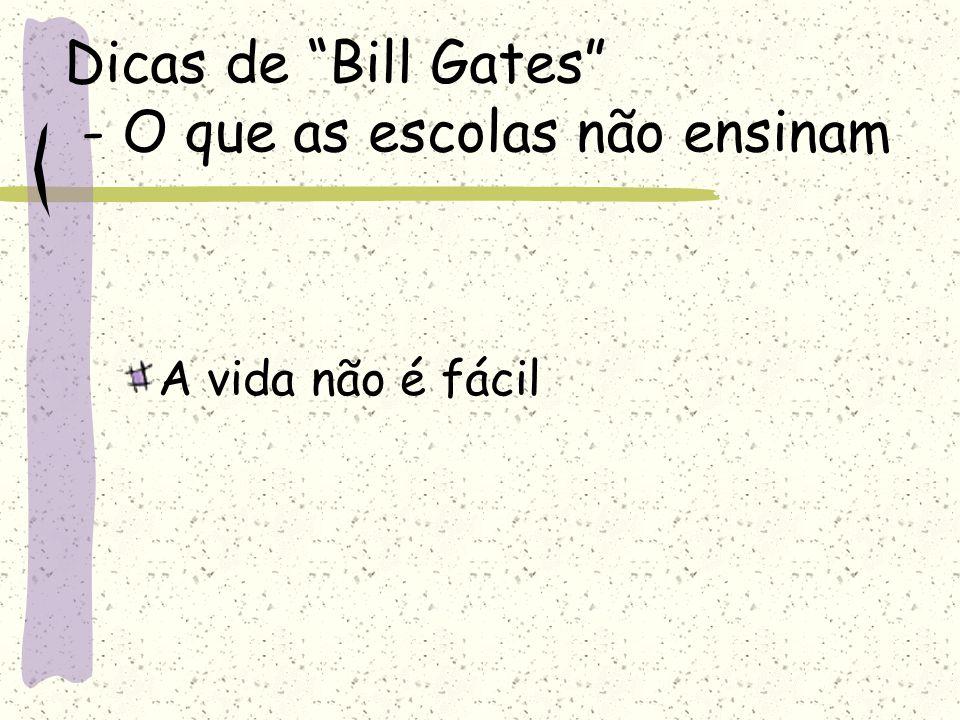 Dicas de Bill Gates - O que as escolas não ensinam