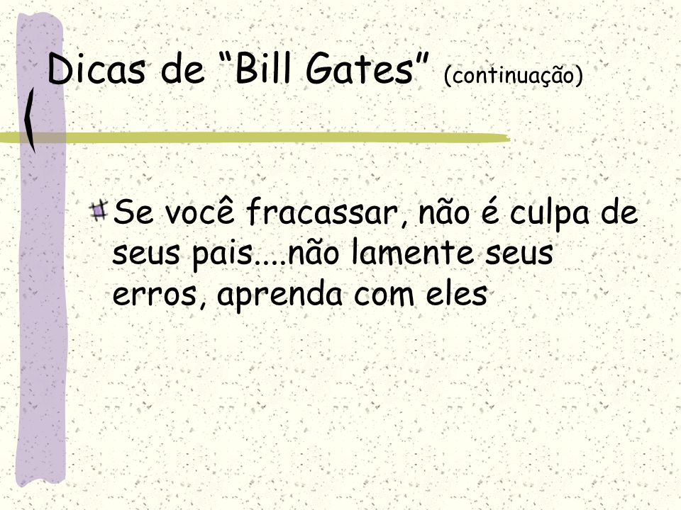 Dicas de Bill Gates (continuação)