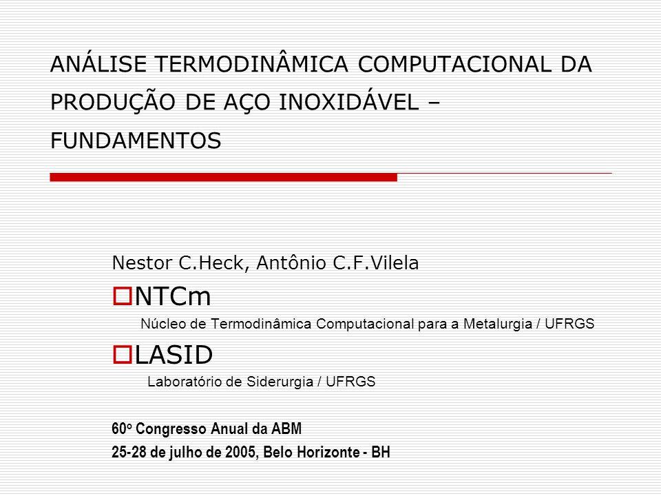 ANÁLISE TERMODINÂMICA COMPUTACIONAL DA PRODUÇÃO DE AÇO INOXIDÁVEL – FUNDAMENTOS