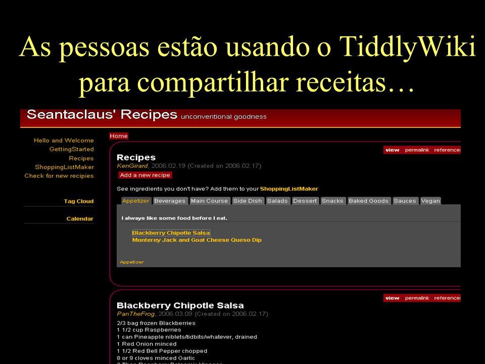 As pessoas estão usando o TiddlyWiki para compartilhar receitas…