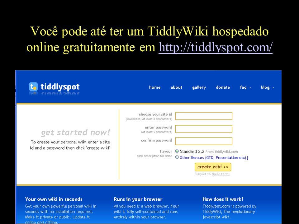 Você pode até ter um TiddlyWiki hospedado online gratuitamente em http://tiddlyspot.com/