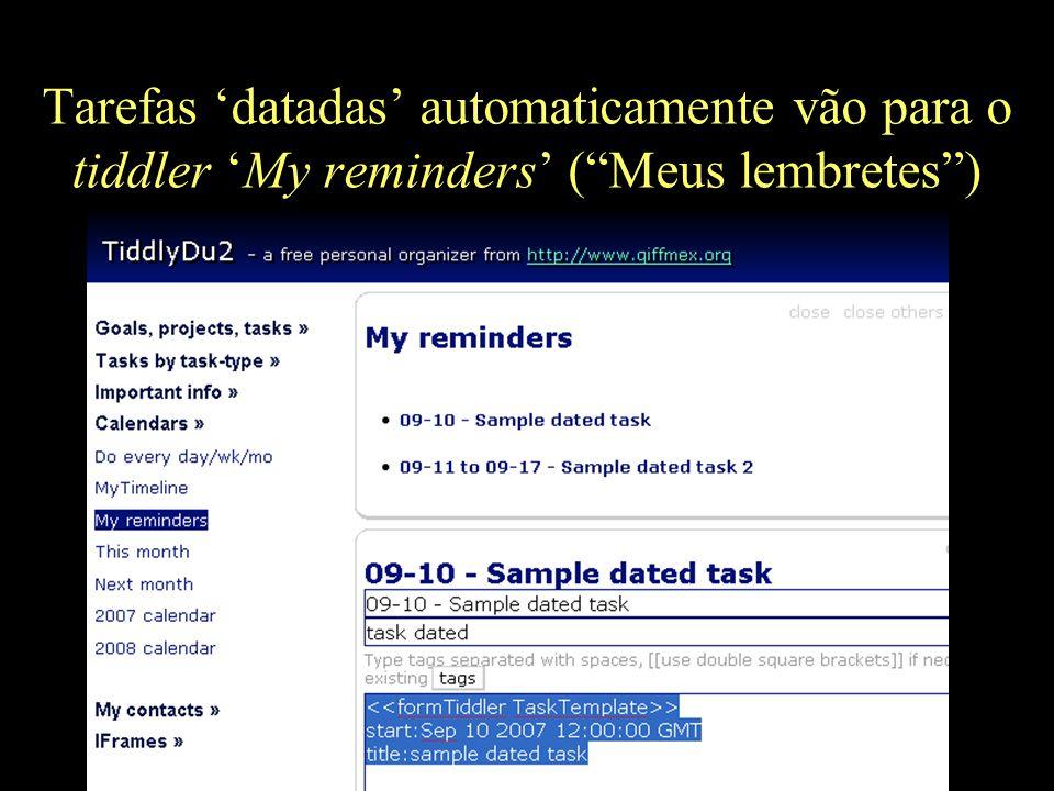 Tarefas 'datadas' automaticamente vão para o tiddler 'My reminders' ( Meus lembretes )