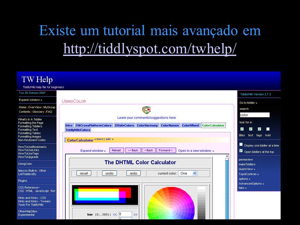 Existe um tutorial mais avançado em http://tiddlyspot.com/twhelp/