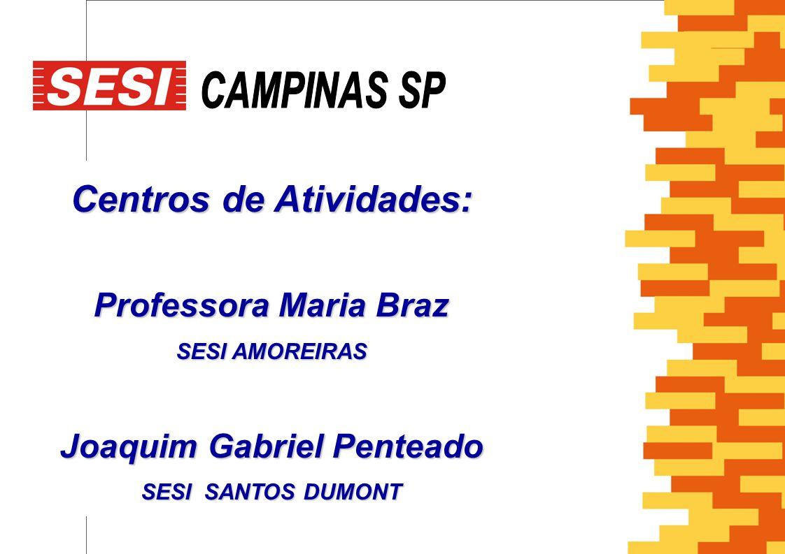 Centros de Atividades: Joaquim Gabriel Penteado