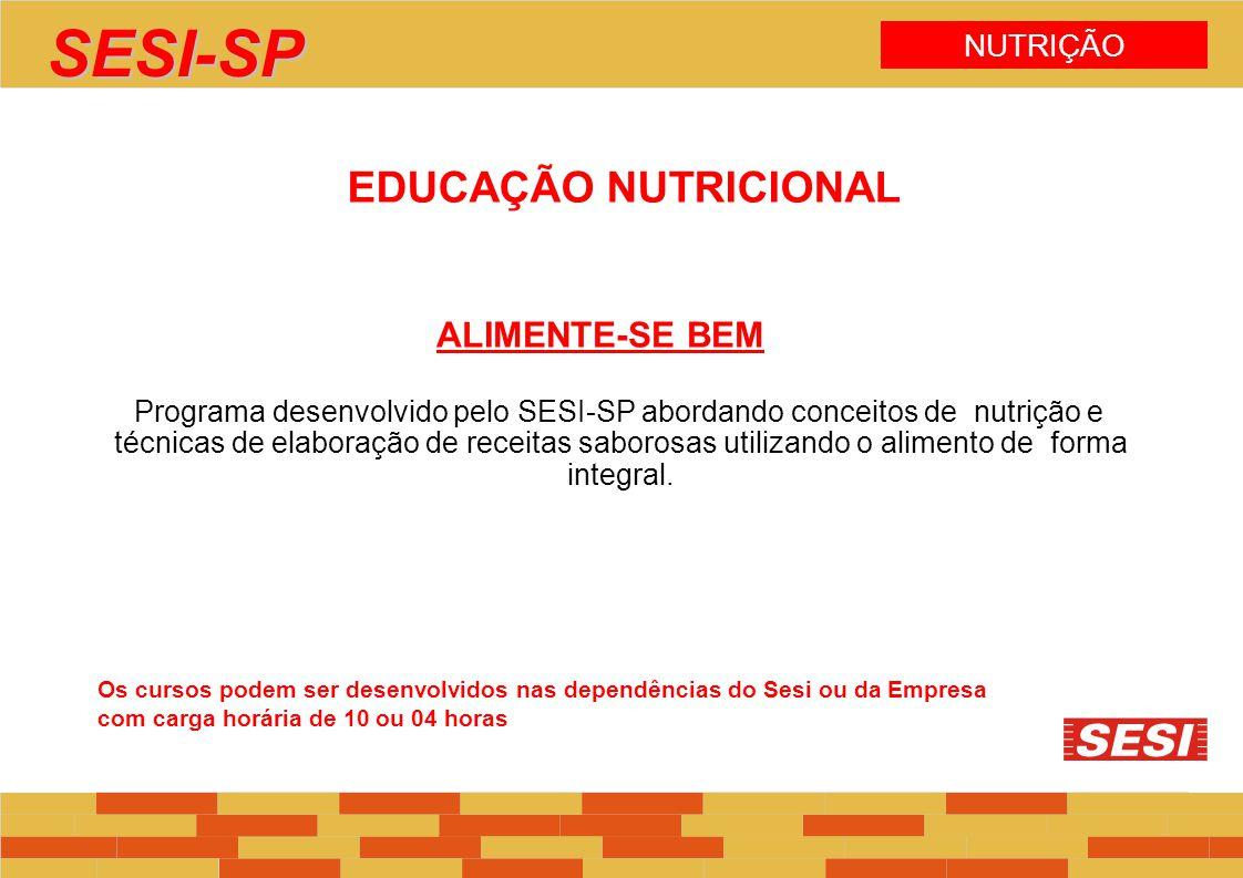 SESI-SP EDUCAÇÃO NUTRICIONAL ALIMENTE-SE BEM NUTRIÇÃO