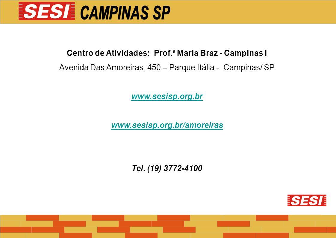 Centro de Atividades: Prof.ª Maria Braz - Campinas I