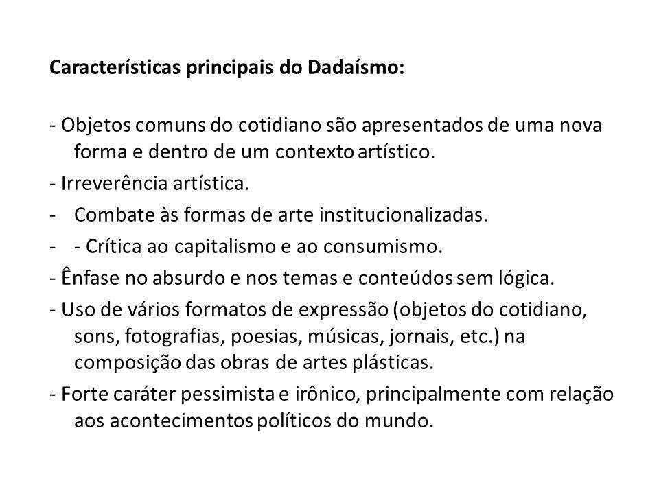 Características principais do Dadaísmo: