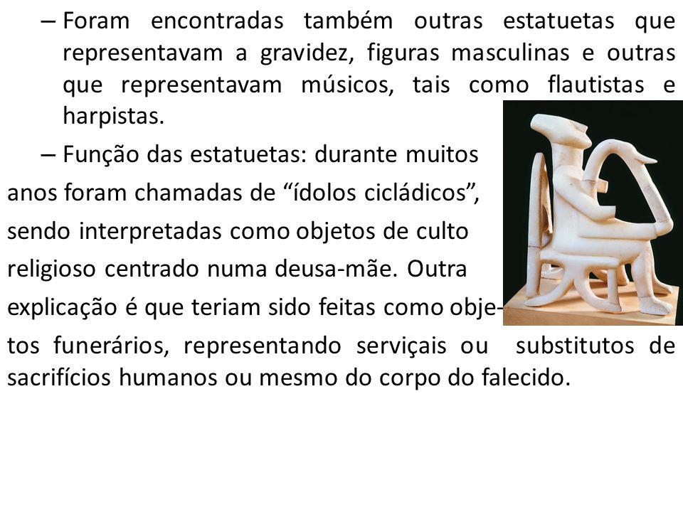 Foram encontradas também outras estatuetas que representavam a gravidez, figuras masculinas e outras que representavam músicos, tais como flautistas e harpistas.