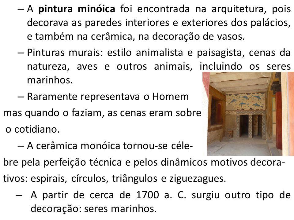 A pintura minóica foi encontrada na arquitetura, pois decorava as paredes interiores e exteriores dos palácios, e também na cerâmica, na decoração de vasos.