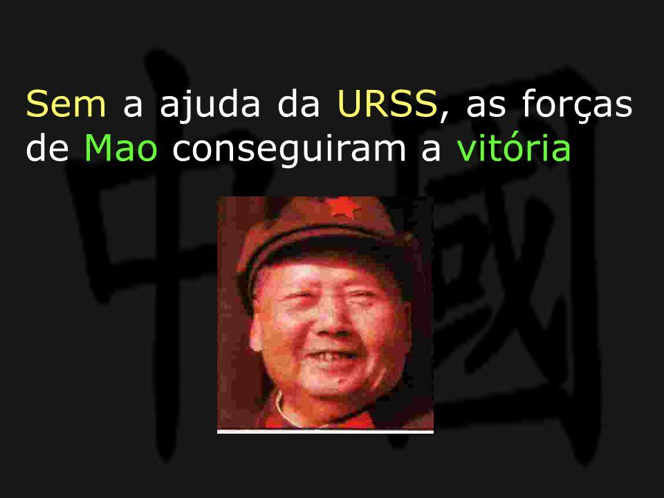 Sem a ajuda da URSS, as forças de Mao conseguiram a vitória
