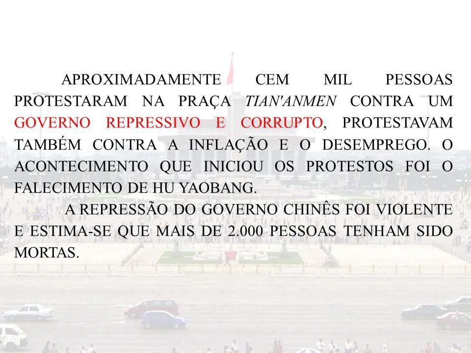 APROXIMADAMENTE CEM MIL PESSOAS PROTESTARAM NA PRAÇA TIAN ANMEN CONTRA UM GOVERNO REPRESSIVO E CORRUPTO, PROTESTAVAM TAMBÉM CONTRA A INFLAÇÃO E O DESEMPREGO. O ACONTECIMENTO QUE INICIOU OS PROTESTOS FOI O FALECIMENTO DE HU YAOBANG.