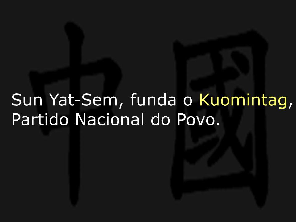 Sun Yat-Sem, funda o Kuomintag, Partido Nacional do Povo.