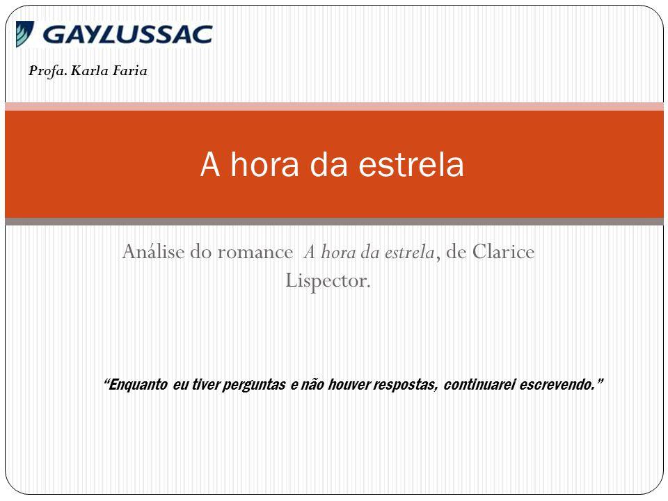 Análise do romance A hora da estrela, de Clarice Lispector.