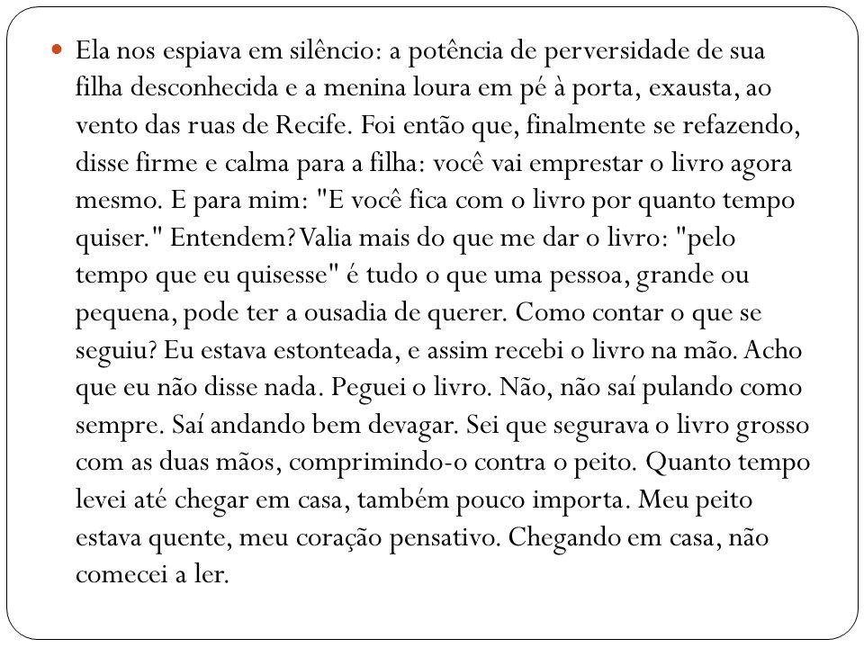 Ela nos espiava em silêncio: a potência de perversidade de sua filha desconhecida e a menina loura em pé à porta, exausta, ao vento das ruas de Recife.