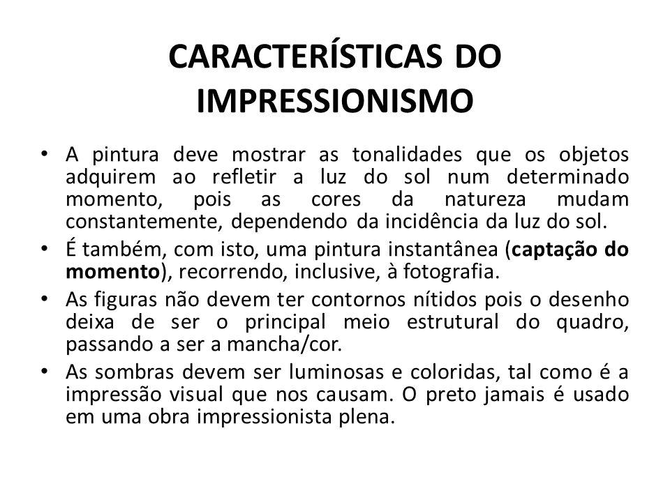 CARACTERÍSTICAS DO IMPRESSIONISMO