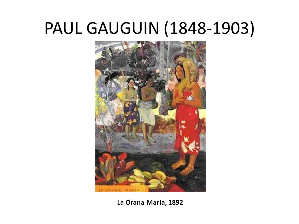 PAUL GAUGUIN (1848-1903) La Orana Maria, 1892