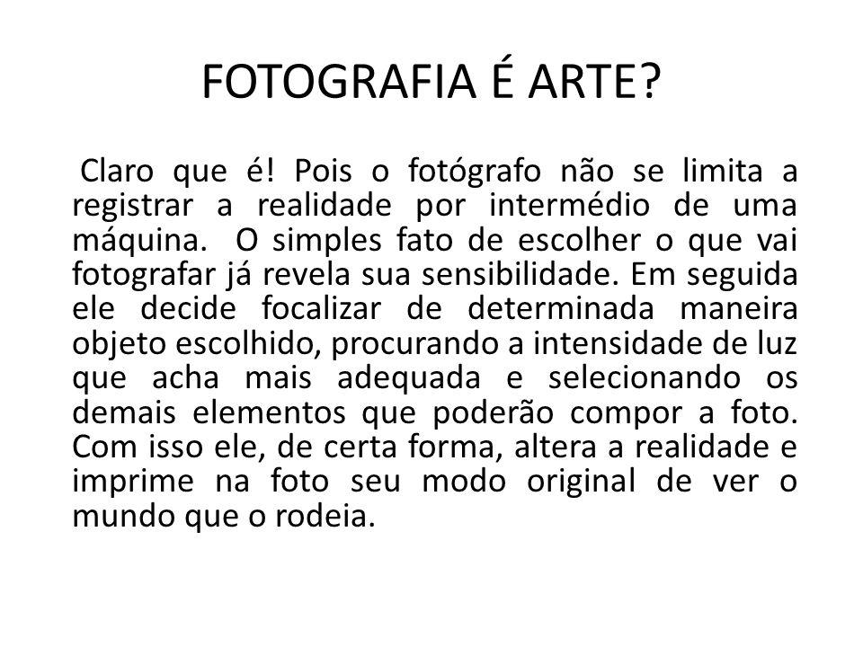 FOTOGRAFIA É ARTE