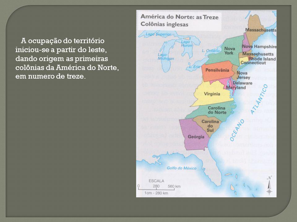 A ocupação do território iniciou-se a partir do leste, dando origem as primeiras colônias da América do Norte, em numero de treze.